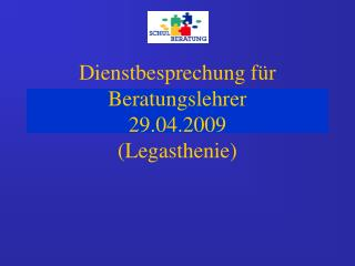 Dienstbesprechung f r Beratungslehrer 29.04.2009 Legasthenie