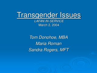 Transgender Issues LAFAN IN-SERVICE March 2, 2004