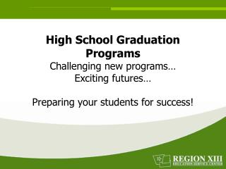 High School Graduation Programs