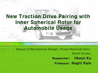 New Traction Drive Pairing with Inner Spherical Rotor for Automobile Usage