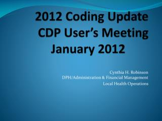 2012 Coding Update  CDP User s Meeting January 2012