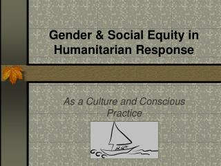 Gender  Social Equity in  Humanitarian Response