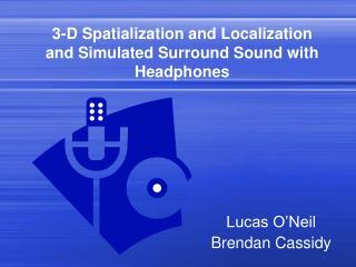 3-D Spatialization and Localization
