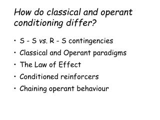 How do classical and operant conditioning differ