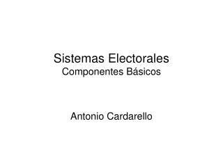 Sistemas Electorales Componentes B sicos