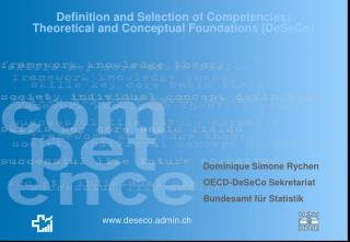 Definition and Selection of Competencies: Theoretical and Conceptual Foundations DeSeCo