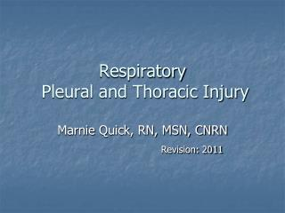 Respiratory  Pleural and Thoracic Injury