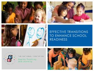 Effective Transitions to Enhance School Readiness