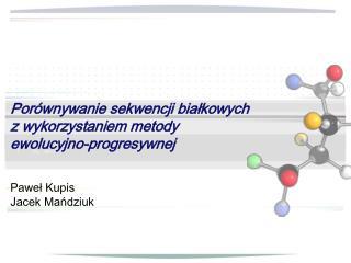 Por wnywanie sekwencji bialkowych z wykorzystaniem metody ewolucyjno-progresywnej