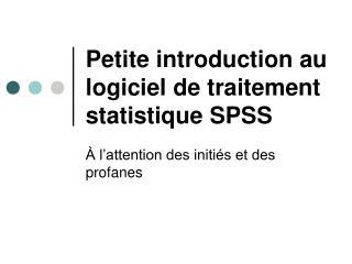 Petite introduction au logiciel de traitement statistique SPSS