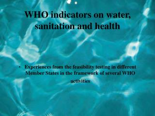WHO indicators on water, sanitation and health