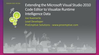 Extending the Microsoft Visual Studio 2010 Code Editor to Visualize Runtime Intelligence Data