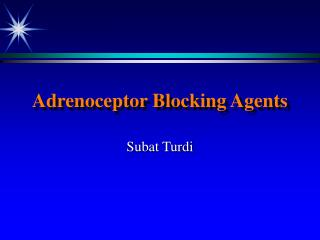 Adrenoceptor Blocking Agents