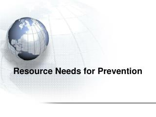 Resource Needs for Prevention