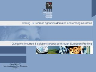 Linking  BR across agencies domains and among countries        Questions incurred  solutions proposed through European P