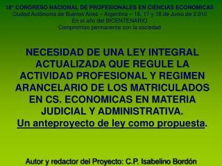 NECESIDAD DE UNA LEY INTEGRAL ACTUALIZADA QUE REGULE LA ACTIVIDAD PROFESIONAL Y REGIMEN ARANCELARIO DE LOS MATRICULADOS