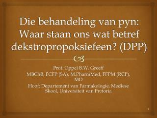 Die behandeling van pyn: Waar staan ons wat betref dekstropropoksiefeen DPP