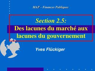 Section 2.5: Des lacunes du march  aux lacunes du gouvernement