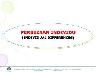PERBEZAAN INDIVIDU INDIVIDUAL DIFFERENCES