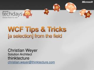 WCF Tips  Tricks [a selection] from the field