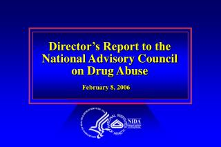 Director s Report to the National Advisory Council on Drug Abuse
