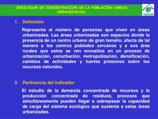 INDICADOR DE CONCENTRACION DE LA POBLACI N AREAS URBANIZADAS