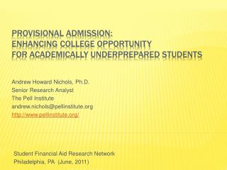 Provisional Admission: Enhancing College Opportunity for Academically Underprepared Students