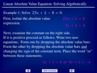 First, isolate the absolute value  expression.