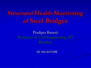 Structural Health Monitoring of Steel Bridges