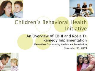 Children s Behavioral Health Initiative