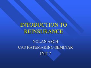 INTODUCTION TO REINSURANCE