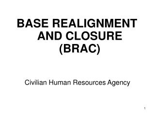 BASE REALIGNMENT AND CLOSURE BRAC