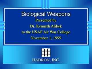 Presented by Dr. Kenneth Alibek to the USAF Air War College November 1, 1999