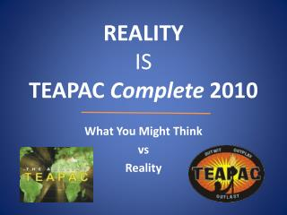 REALITY IS TEAPAC Complete 2010