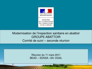 Modernisation de l inspection sanitaire en abattoir  GROUPE ABATTOIR  Comit  de suivi   seconde r union