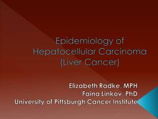 Epidemiology of Hepatocellular Carcinoma Liver Cancer