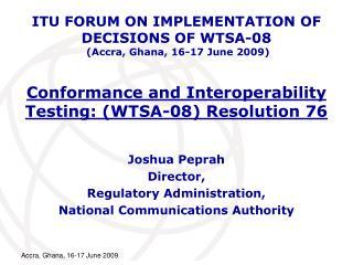 Conformance and Interoperability Testing: WTSA-08 Resolution 76