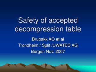 Safety of accepted decompression table
