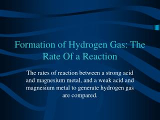 Formation of Hydrogen Gas: The Rate Of a Reaction