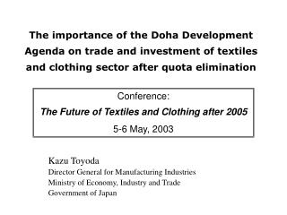 The importance of the Doha Development Agenda on trade and investment of textiles and clothing sector after quota elimin