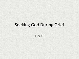 Seeking God During Grief