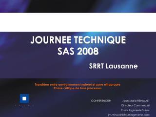 JOURNEE TECHNIQUE  SAS 2008