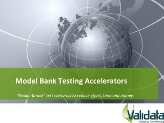 Model Bank Testing Accelerators