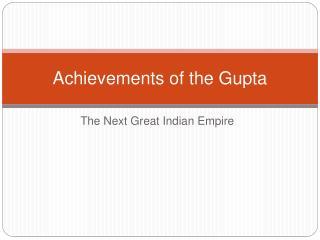 Achievements of the Gupta