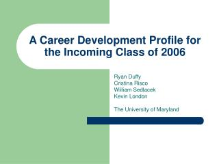 A Career Development Profile for the Incoming Class of 2006