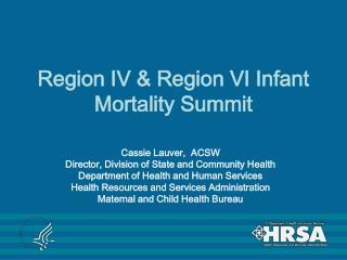 Region IV  Region VI Infant Mortality Summit