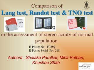 Comparison of  Lang test, Randot test  TNO test    in the assessment of stereo-acuity of normal population.