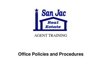 AGENT TRAINING Office Policies and Procedures