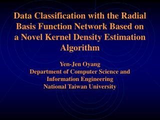 Data Classification with the Radial Basis Function Network Based on a Novel Kernel Density Estimation Algorithm  Yen-Jen