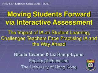 Moving Students Forward  via Interactive Assessment  The Impact of IA on Student Learning, Challenges Teachers Face Prac